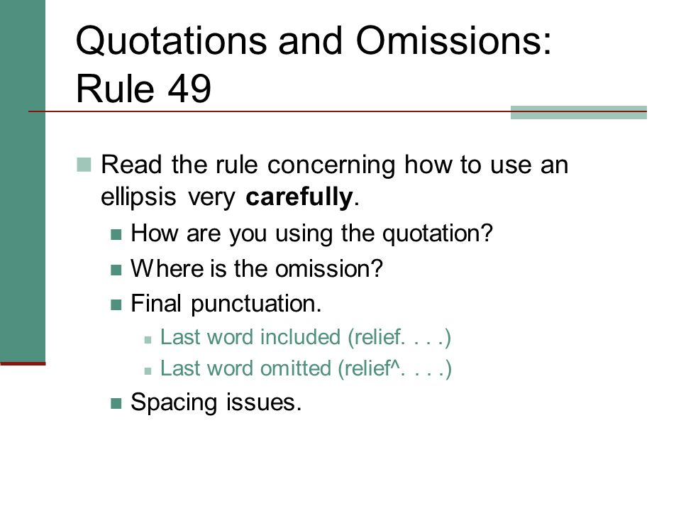 Quotations and Omissions: Rule 49