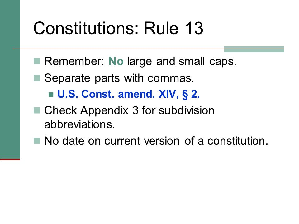 Constitutions: Rule 13 Remember: No large and small caps.