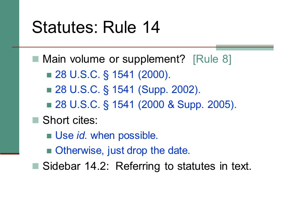 Statutes: Rule 14 Main volume or supplement [Rule 8] Short cites: