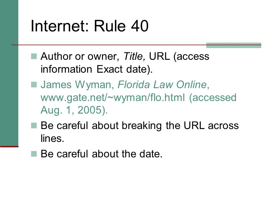 Internet: Rule 40 Author or owner, Title, URL (access information Exact date).