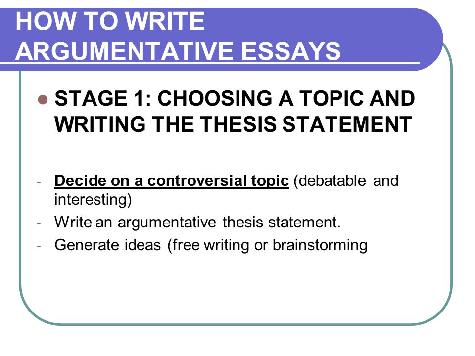 Argumentative Essay  Ppt Download How To Write Argumentative Essays