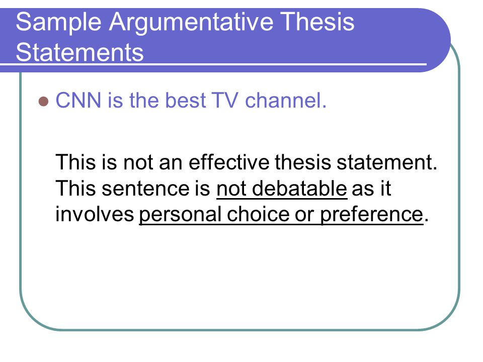 example of argumentative thesis How to write a good argumentative essay introduction for example, if you are arguing the thesis is the essence of an argumentative essay.