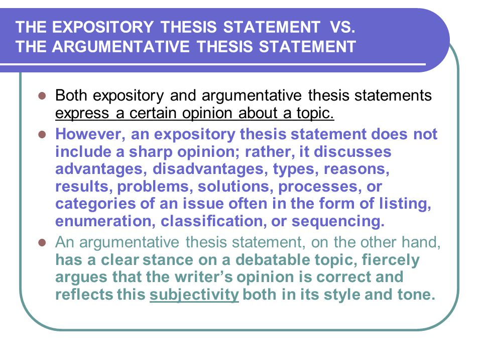 THE EXPOSITORY THESIS STATEMENT VS. THE ARGUMENTATIVE THESIS STATEMENT