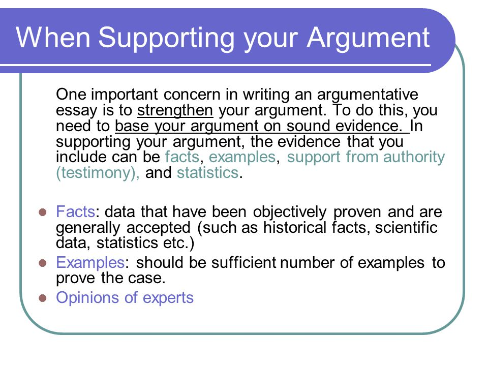 When Supporting your Argument