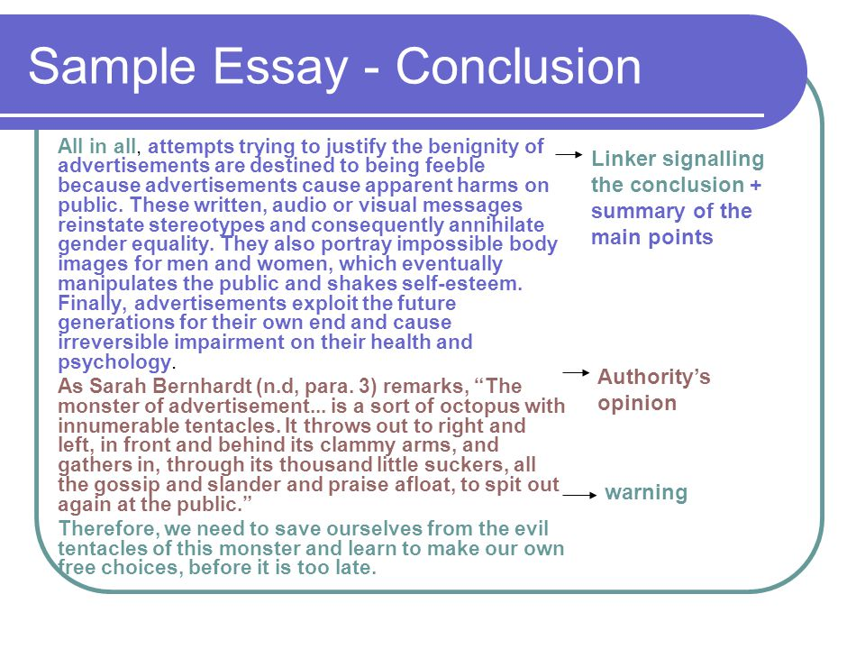 example essay conclusions The conclusion is the end of the essay look at examples of conclusions (recommended) look at essays and analyze the conclusions look at some layouts for essays.