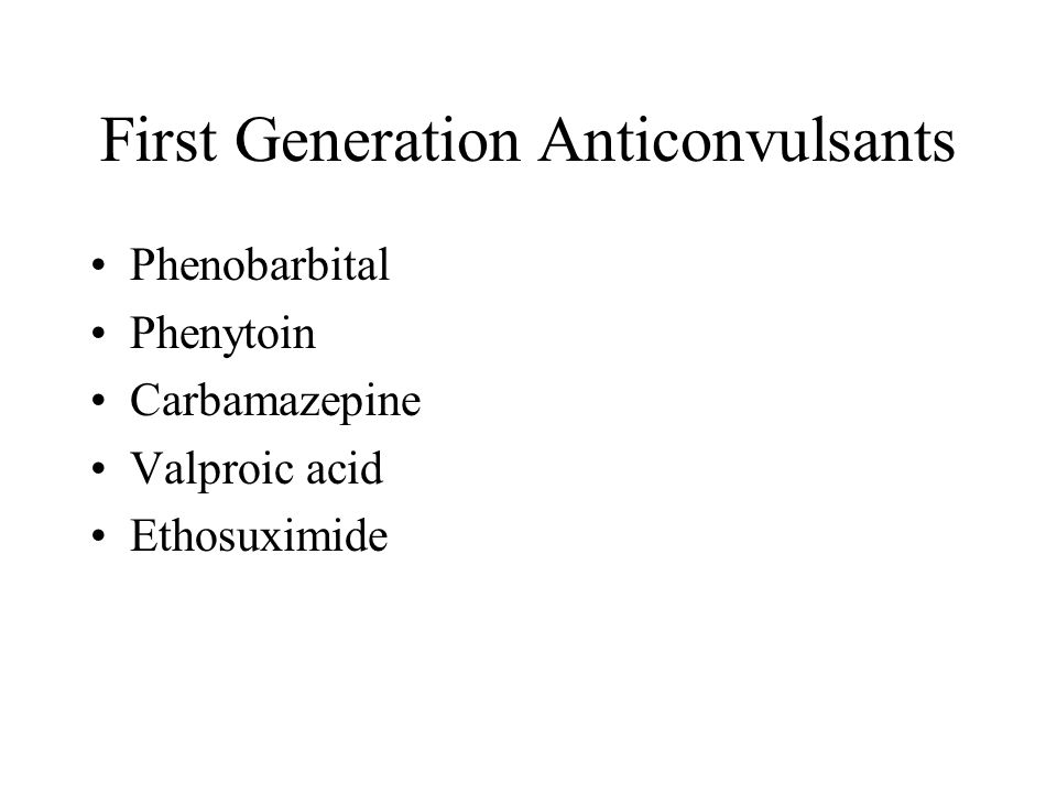First Generation Anticonvulsants