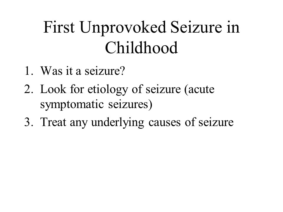 First Unprovoked Seizure in Childhood