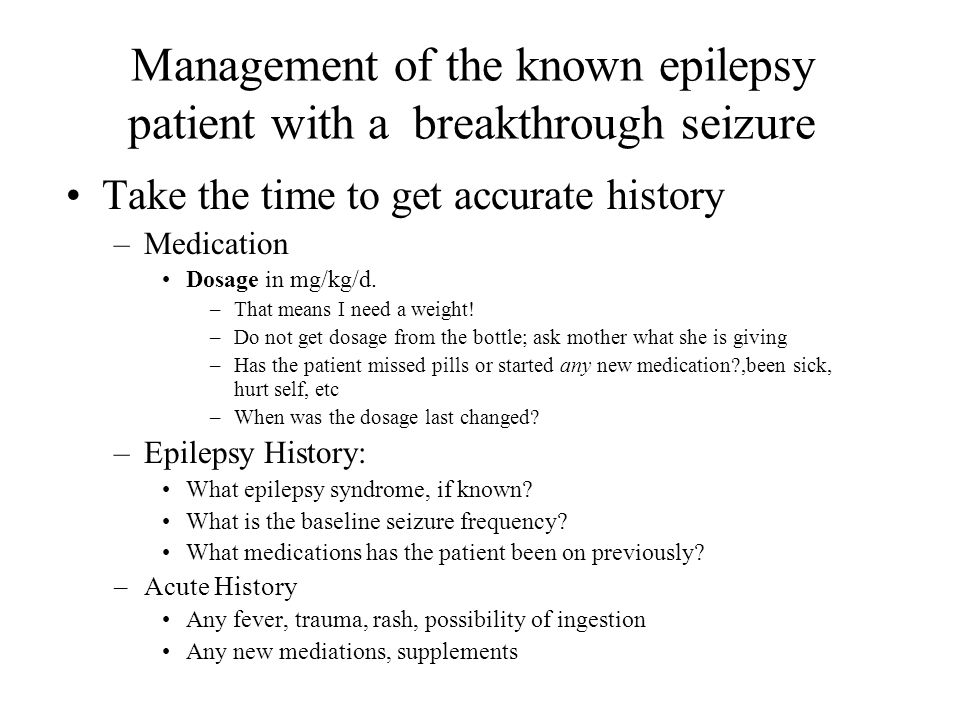 Management of the known epilepsy patient with a breakthrough seizure