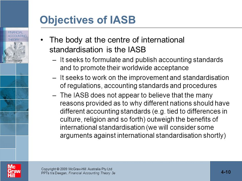 Objectives of IASB The body at the centre of international standardisation is the IASB.