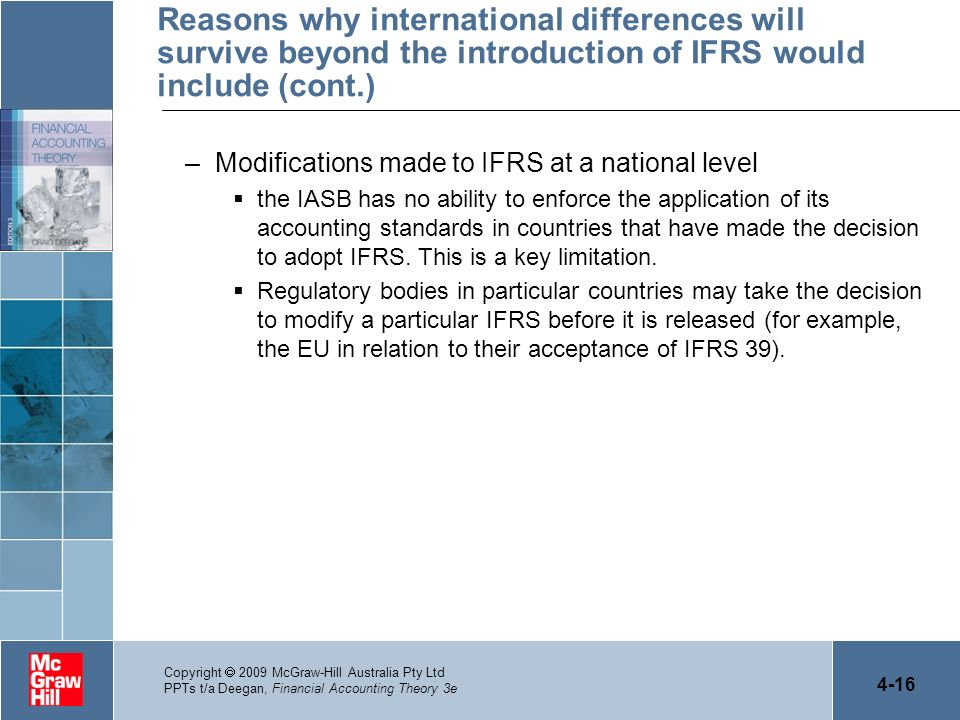 Reasons why international differences will survive beyond the introduction of IFRS would include (cont.)