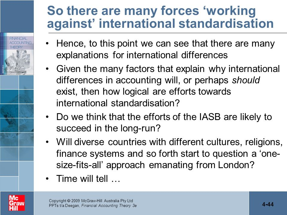 So there are many forces 'working against' international standardisation