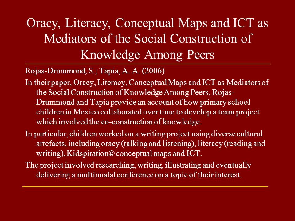 Oracy, Literacy, Conceptual Maps and ICT as Mediators of the Social Construction of Knowledge Among Peers