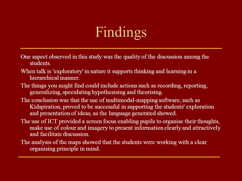 Findings One aspect observed in this study was the quality of the discussion among the students.
