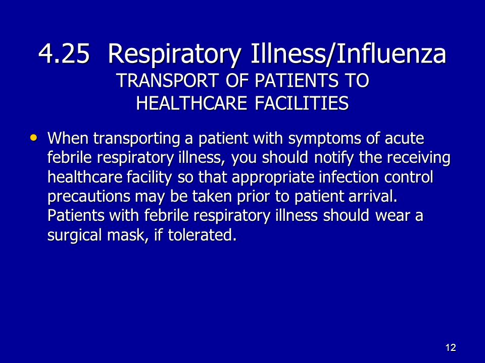 4.25 Respiratory Illness/Influenza TRANSPORT OF PATIENTS TO HEALTHCARE FACILITIES