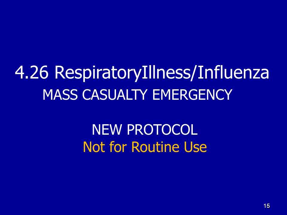 4.26 RespiratoryIllness/Influenza MASS CASUALTY EMERGENCY