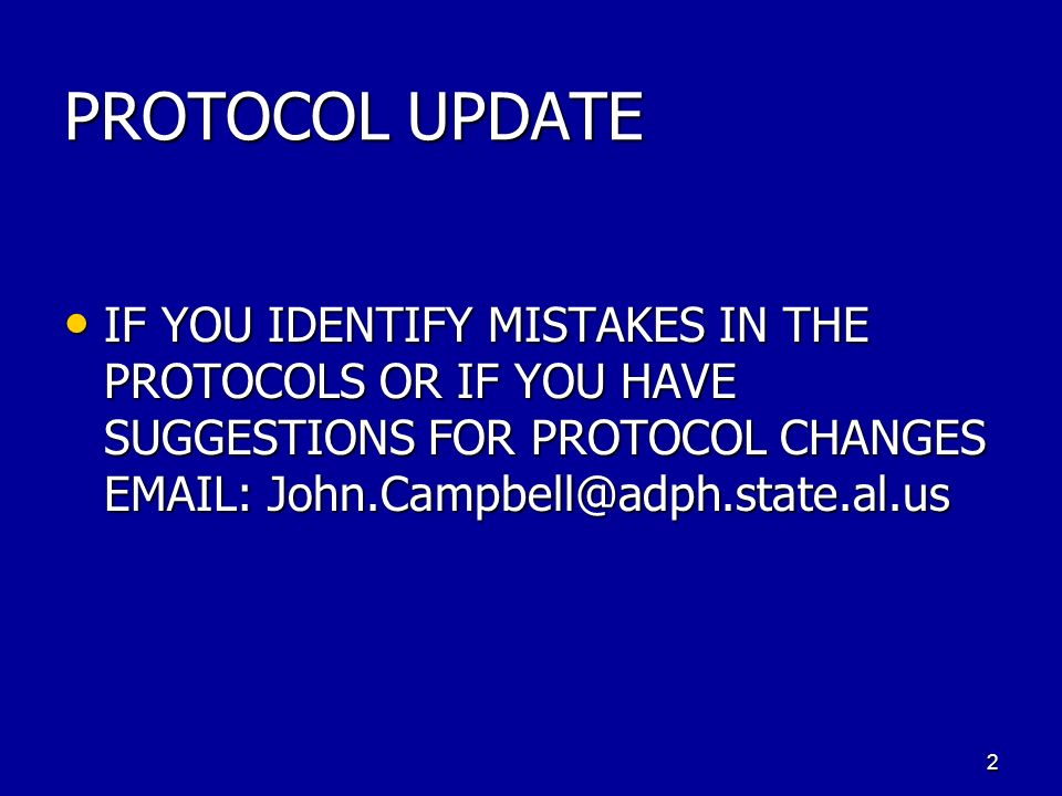 PROTOCOL UPDATE IF YOU IDENTIFY MISTAKES IN THE PROTOCOLS OR IF YOU HAVE SUGGESTIONS FOR PROTOCOL CHANGES