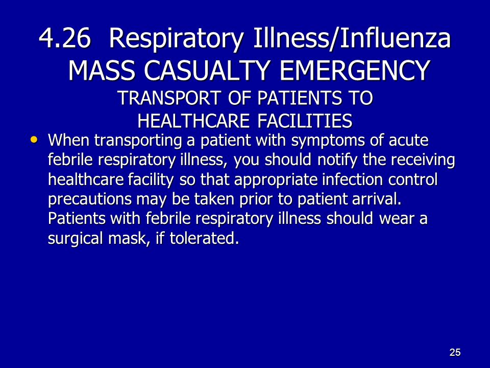 4.26 Respiratory Illness/Influenza MASS CASUALTY EMERGENCY TRANSPORT OF PATIENTS TO HEALTHCARE FACILITIES