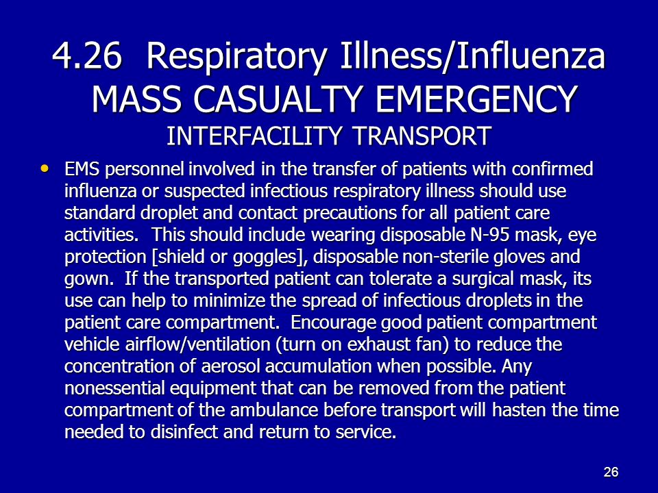 4.26 Respiratory Illness/Influenza MASS CASUALTY EMERGENCY INTERFACILITY TRANSPORT