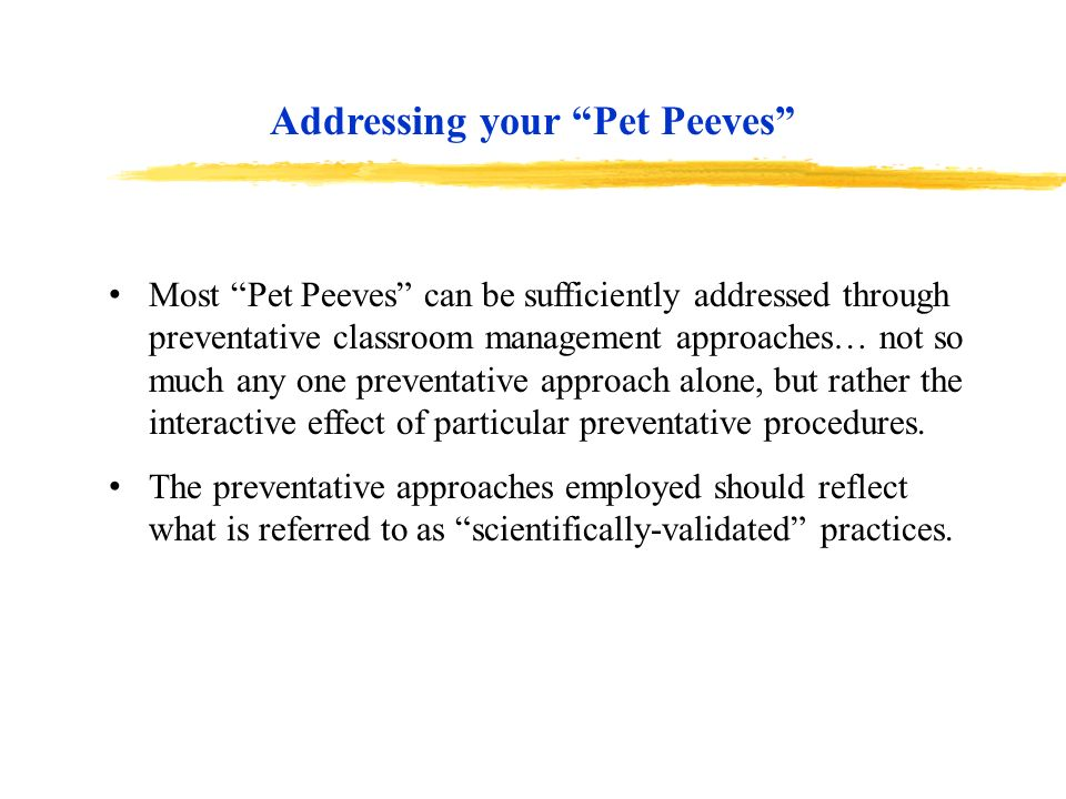 Addressing your Pet Peeves