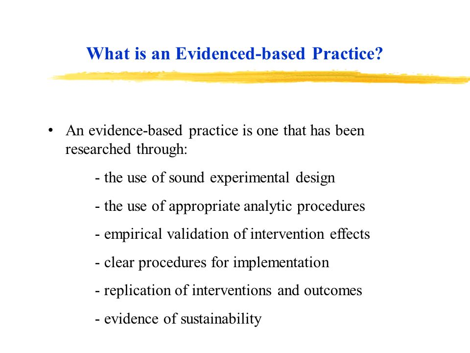 What is an Evidenced-based Practice
