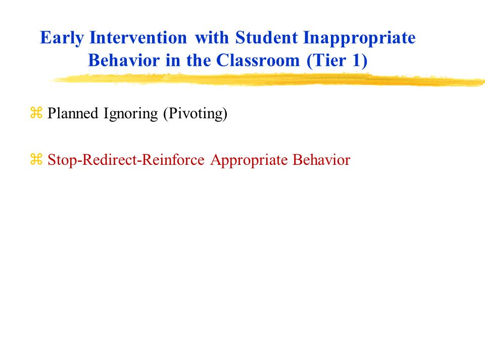 Early Intervention with Student Inappropriate Behavior in the Classroom (Tier 1)