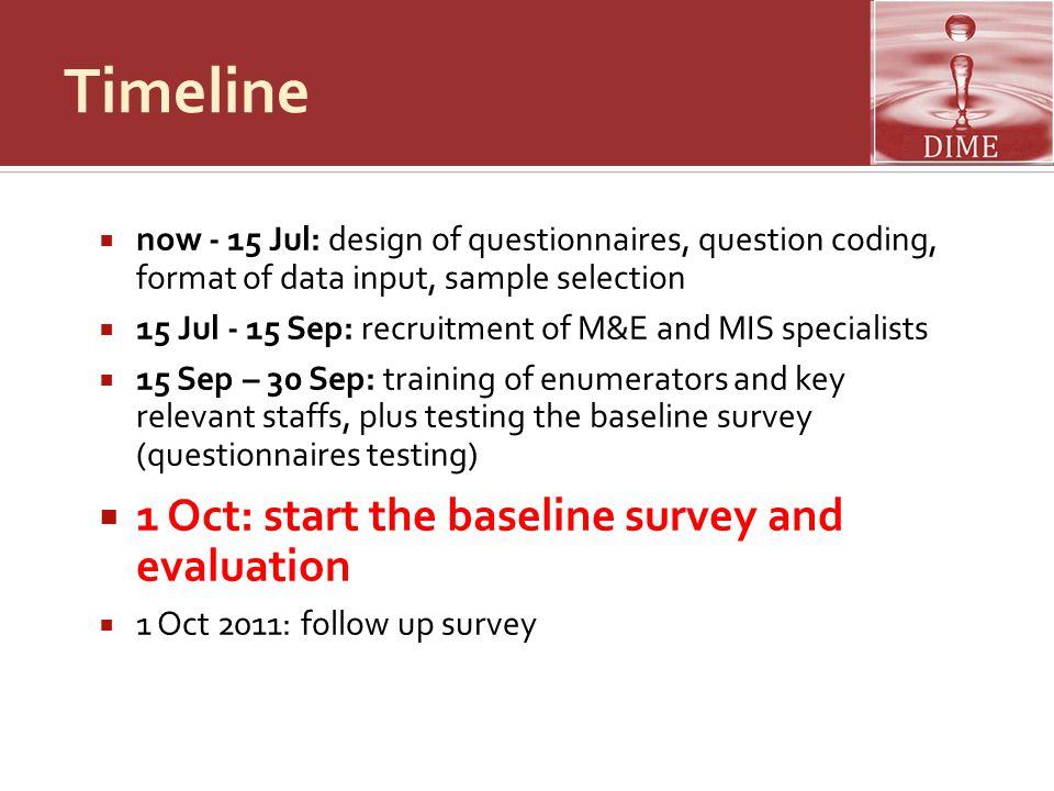 Timeline 1 Oct: start the baseline survey and evaluation