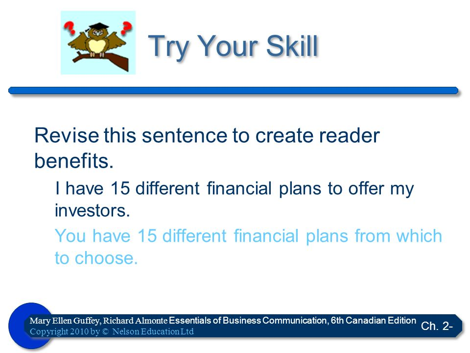 Try Your Skill Revise this sentence to create reader benefits.