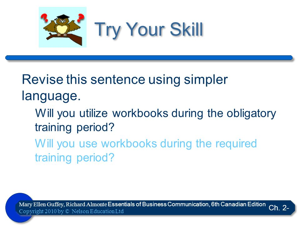 Try Your Skill Revise this sentence using simpler language.