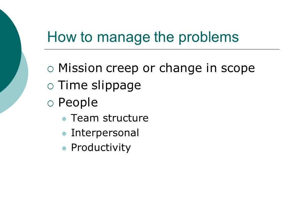 How to manage the problems