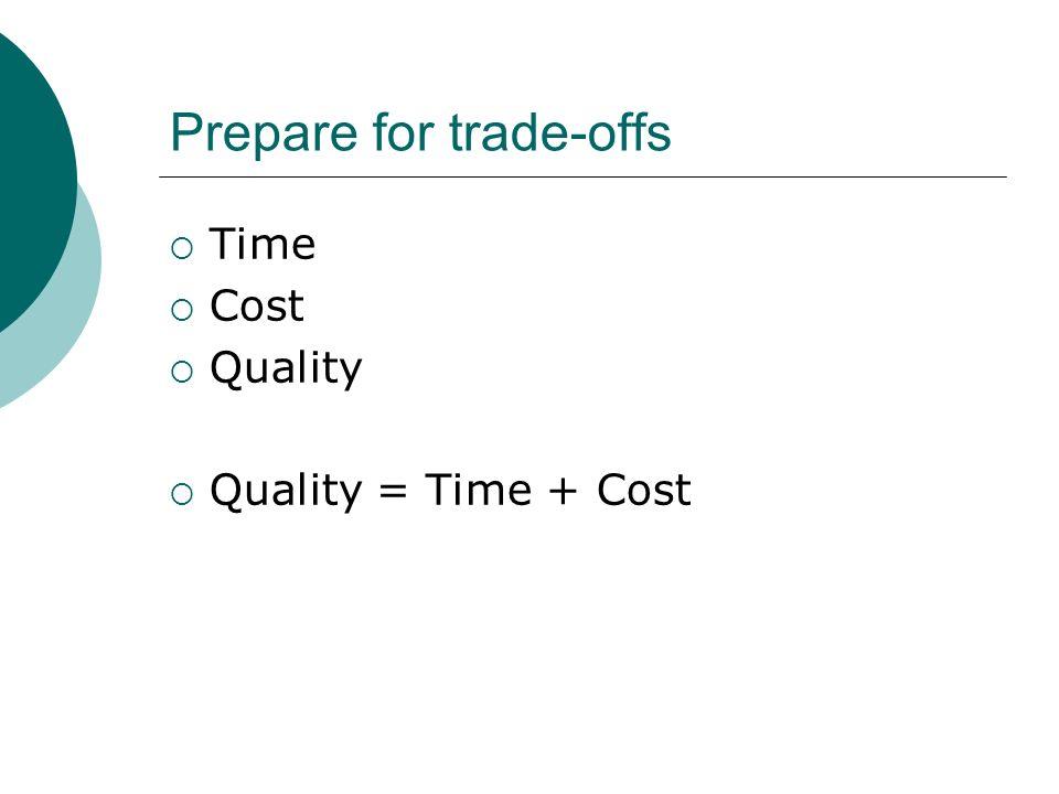 Prepare for trade-offs