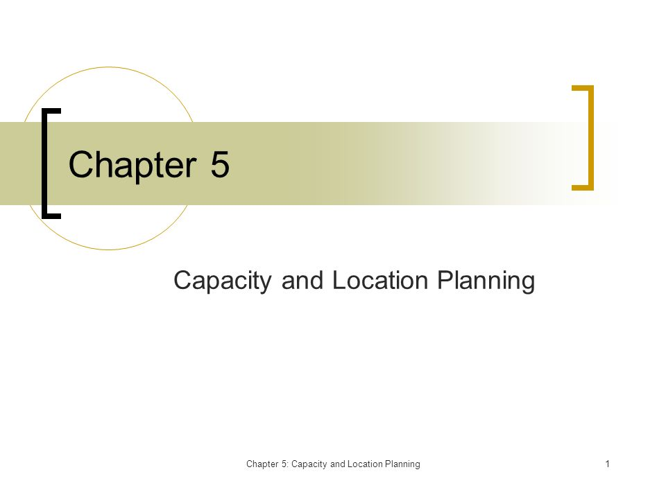 Capacity and Location Planning