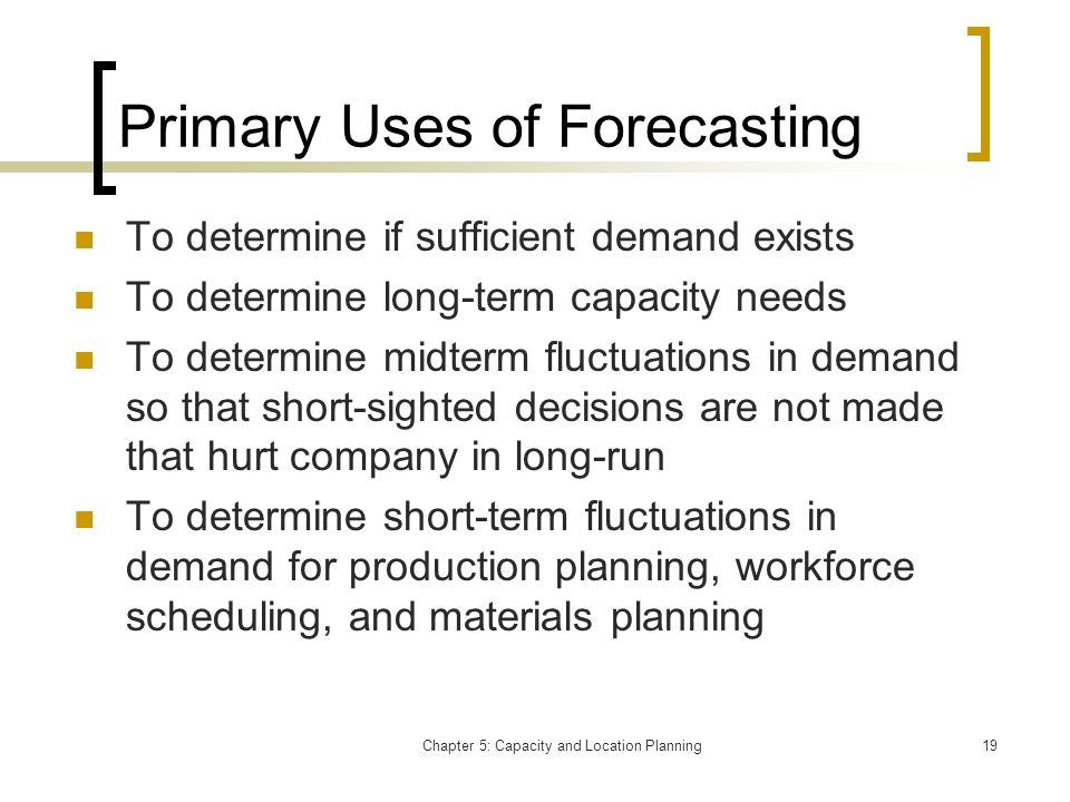 Primary Uses of Forecasting