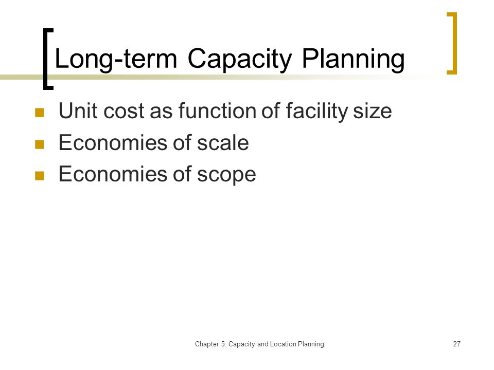 Long-term Capacity Planning