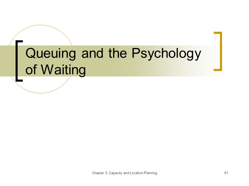Queuing and the Psychology of Waiting