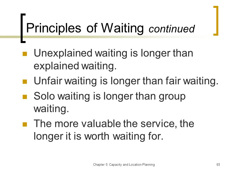 Principles of Waiting continued