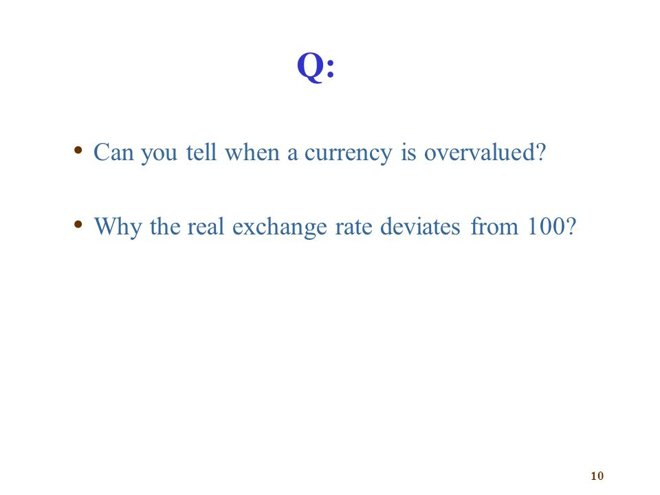 Q: Can you tell when a currency is overvalued