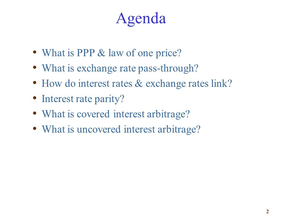 Agenda What is PPP & law of one price