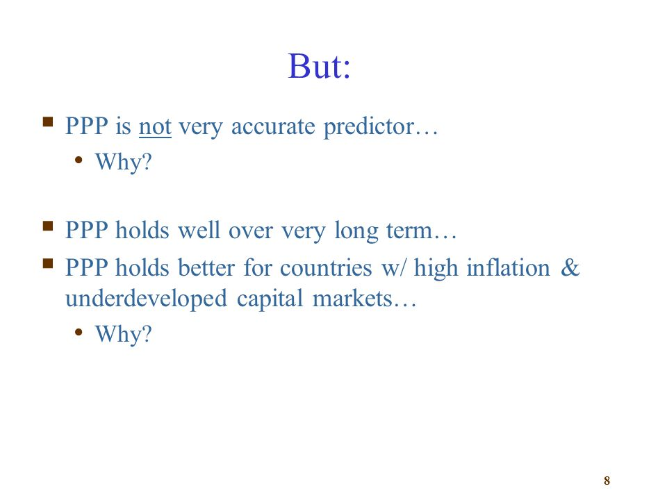 But: PPP is not very accurate predictor…
