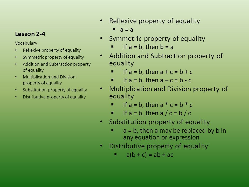 Reflexive property of equality Symmetric property of equality