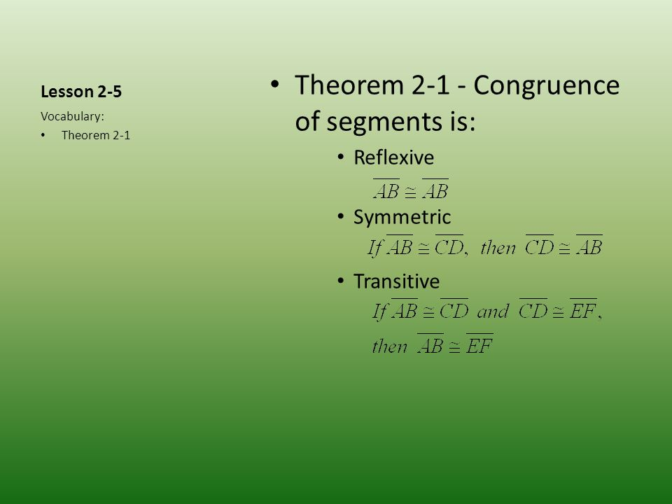 Theorem 2-1 - Congruence of segments is: