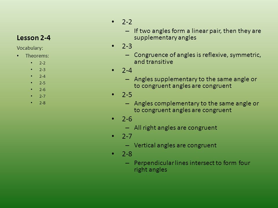 Lesson 2-4 2-2. If two angles form a linear pair, then they are supplementary angles. 2-3.