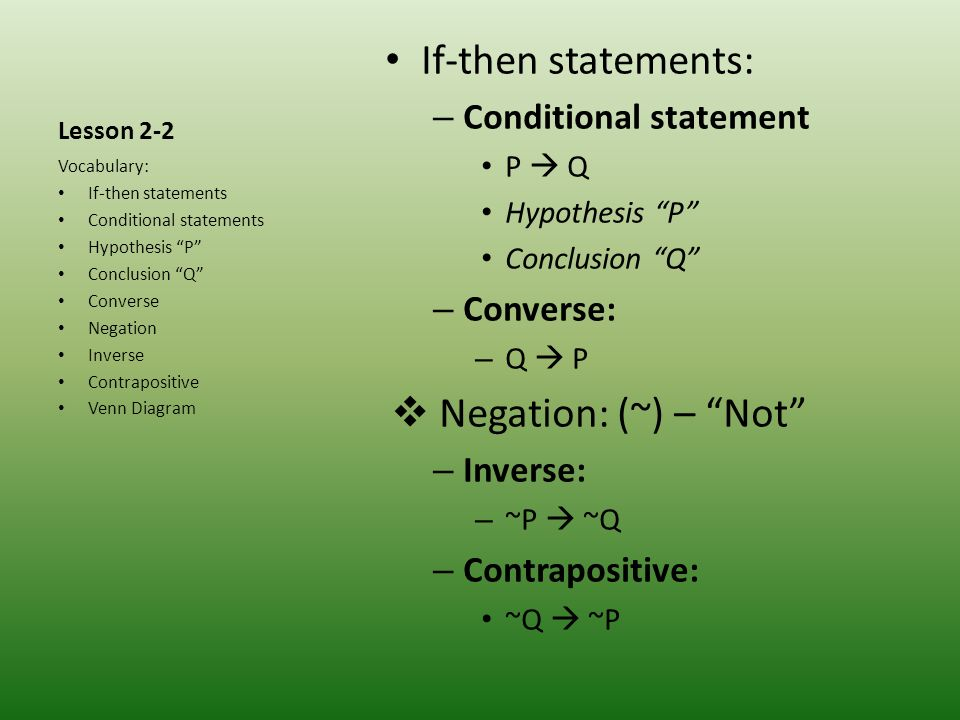If-then statements: Negation: (~) – Not Conditional statement