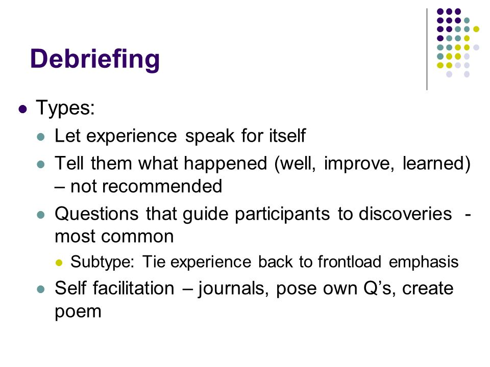 Debriefing Types: Let experience speak for itself