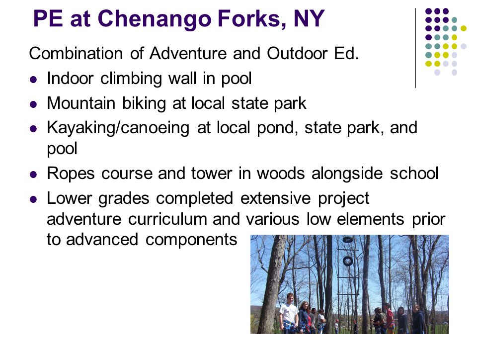 PE at Chenango Forks, NY Combination of Adventure and Outdoor Ed.