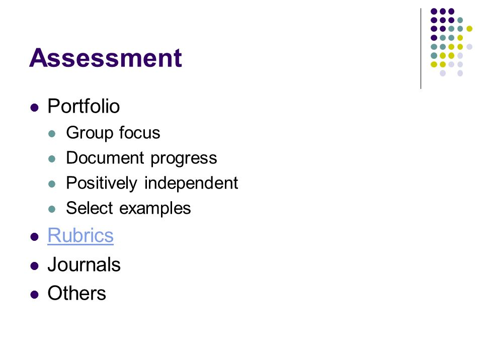 Assessment Portfolio Rubrics Journals Others Group focus