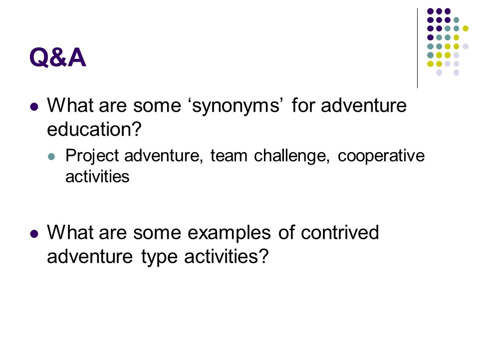 Q&A What are some 'synonyms' for adventure education