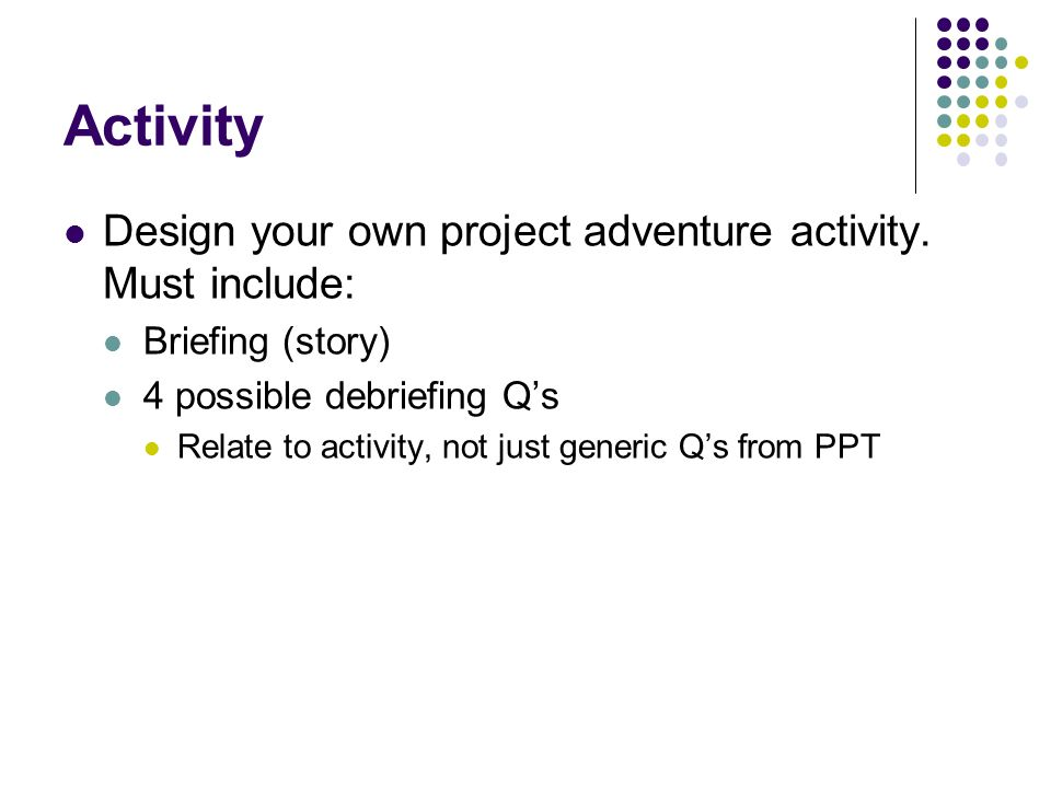 Activity Design your own project adventure activity. Must include: