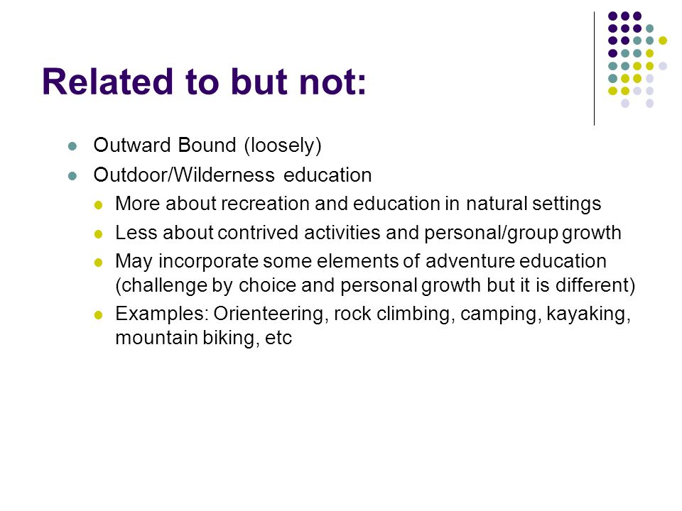 Related to but not: Outward Bound (loosely)