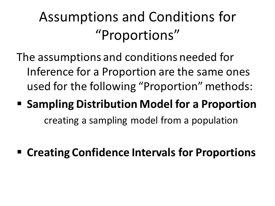 Assumptions and Conditions for Proportions
