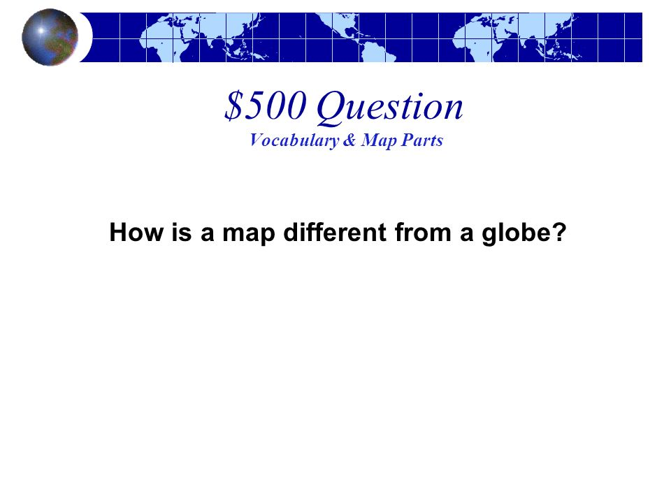 $500 Question Vocabulary & Map Parts